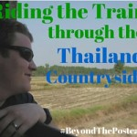 Beyond the Postcard – Riding the Train in Thailand Through the Countryside