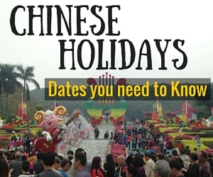 Chinese Holidays – Celebrations & Dates You Need to Know