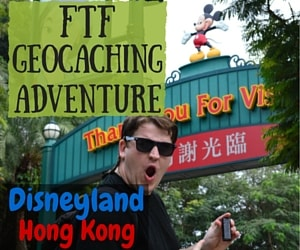 A Magical FTF Geocaching Adventure at Disneyland Hong Kong