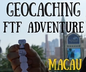 Finally!! Geocaching FTF Adventure – Macau, China