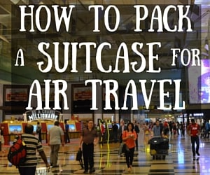 How to Pack a Suitcase for Air Travel