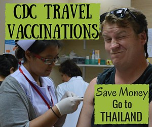 "CDC Travel Vaccines – Getting ""Shot Up"" in Thailand"