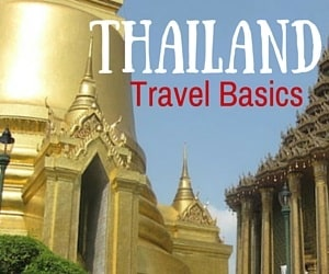 Plan Your Trip to Thailand – Travel Basics
