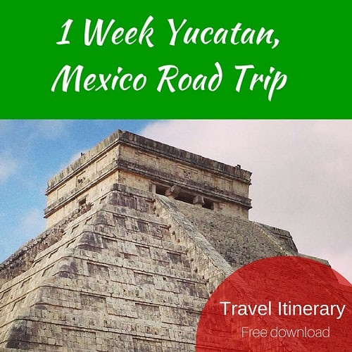 Travel Itinerary:  One Week Yucatan Mexico Road Trip Highlights