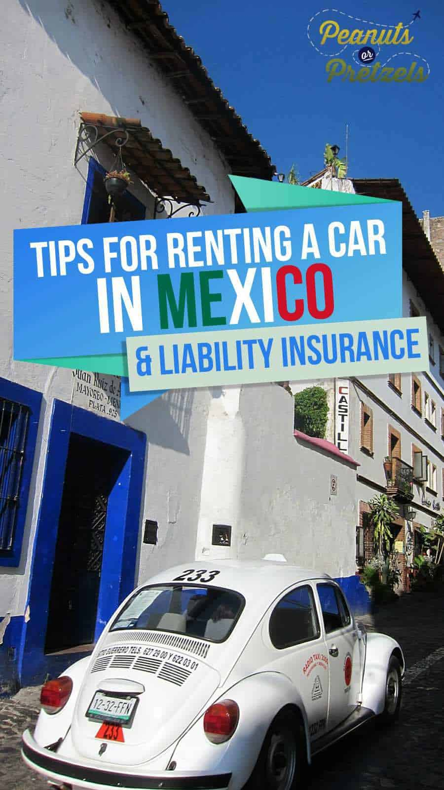 Tips for Renting a Car in Mexico & Mexican Liability