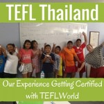 TEFL Thailand – Our Experience Getting Certified to Teach English