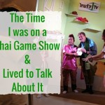 That Time I was on a Thai Game Show, and Lived to Talk About It