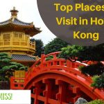 Don't Miss!  Top Places to Visit in Hong Kong