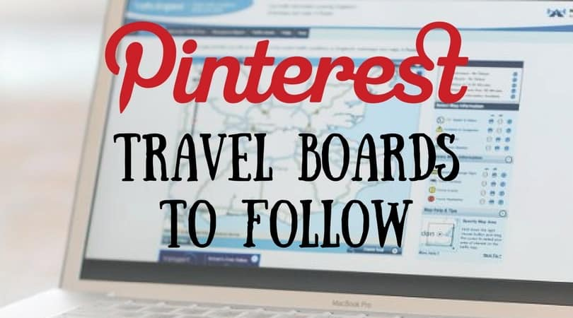 13 Travel Boards to Follow on Pinterest