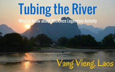 Vang Vieng Tubing – What to Know About This Once Legendary Activity