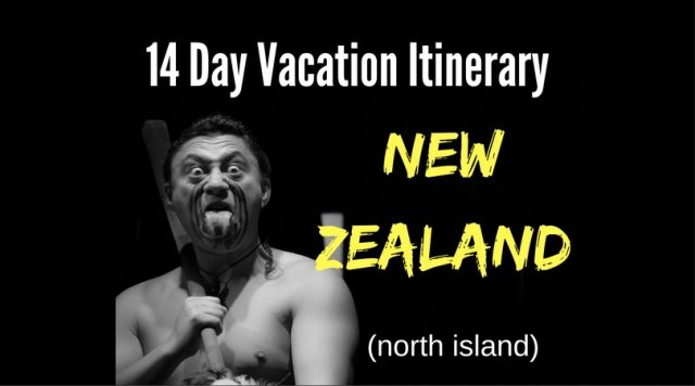 14 day vacation itinerary new zealand north island