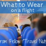 "What to Wear on a Flight – Fellow ""Travel Nuts"" Share their Flight Essentials"