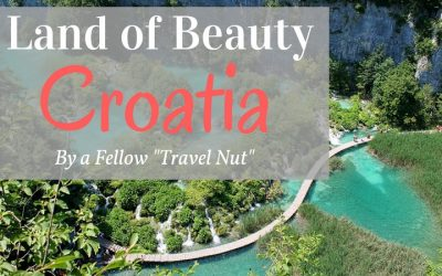 """Croatia: a Land of Natural Beauty – Guest Post by a """"Fellow Travel Nut"""""""