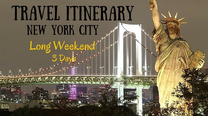 Travel Itinerary:  3 Days in New York – Long Weekend