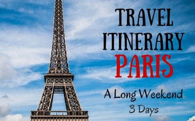 Travel Itinerary:  3 Days in Paris – a Long Weekend