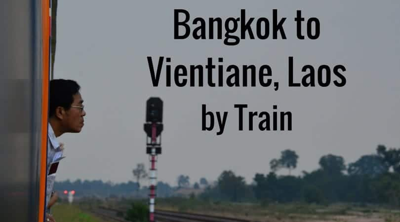 How to Get from Bangkok to Vientiane, Laos by Train