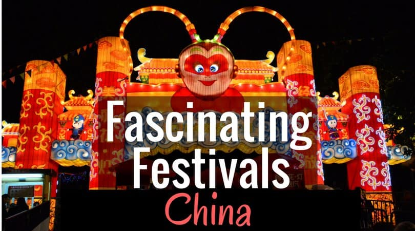 Fascinating Festivals in China