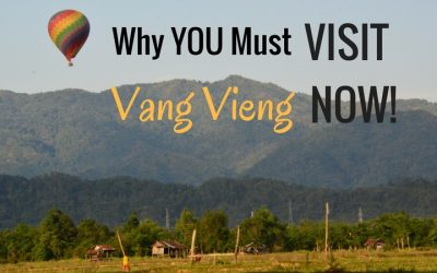 Why You Must Visit Vang Vieng, Laos NOW!