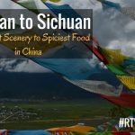 Yunnan to Sichuan — The Best Scenery to the Spiciest Food in China!  RTW Journal