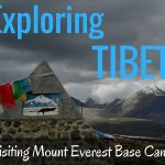 A Dream Trip Come True – Our Visit to Tibet and Mount Everest Base Camp!