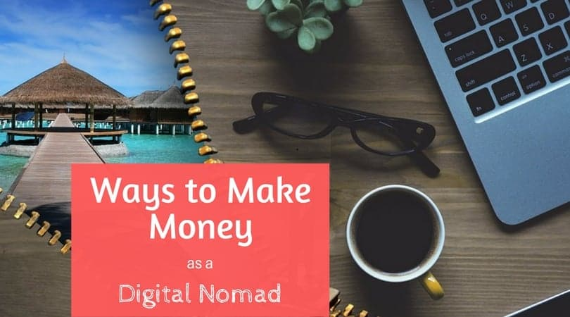 ways to make money as a digital nomad