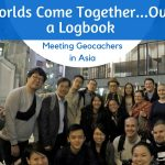 Worlds Come Together…Over a Logbook – Meeting Geocachers in Asia