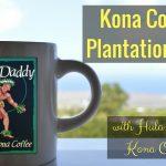 Our Kona Coffee Plantation Tour with Hula Daddy Hawaiian Coffee