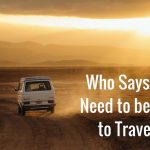 Who Says You Need to Be Rich to Travel?