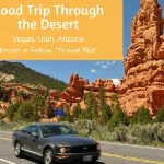 "A Road Trip from Vegas, Through The Desert of Utah and Arizona – by a ""Fellow Travel Nut"""