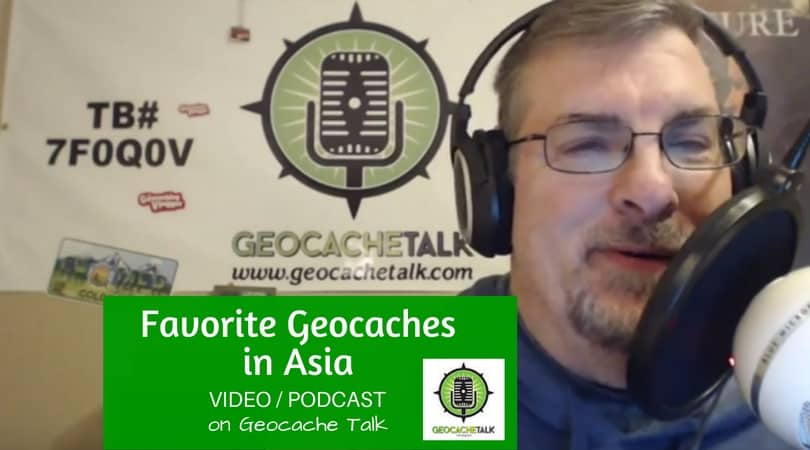 favorite geocaches in asia podcast video