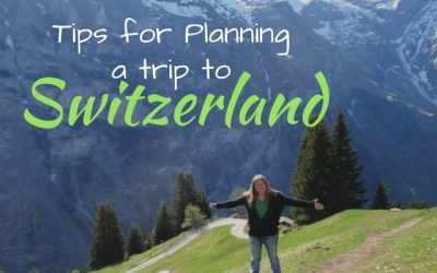 Tips for Planning Your Trip to Switzerland