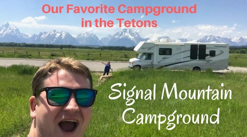 Our Favorite Campground in Grand Tetons National Park – Signal Mountain Campground & Lodge