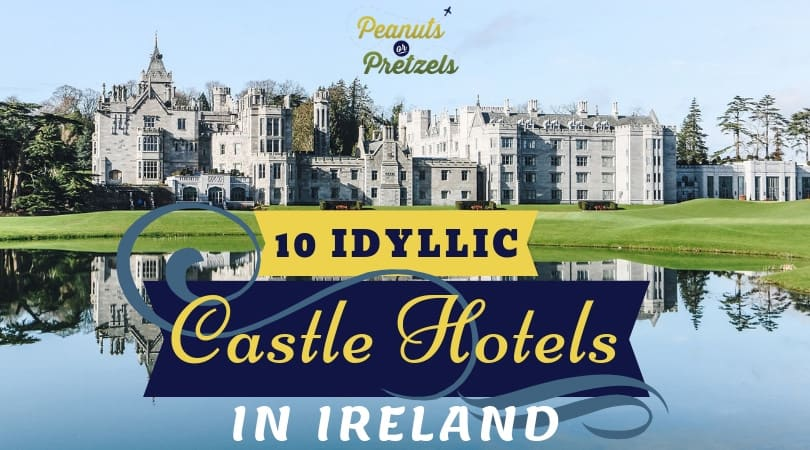 10 Idyllic Castle Hotels in Ireland Where You Can Stay
