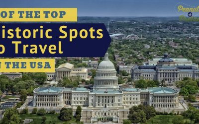 11 of the Top Historic Spots to Travel in the USA