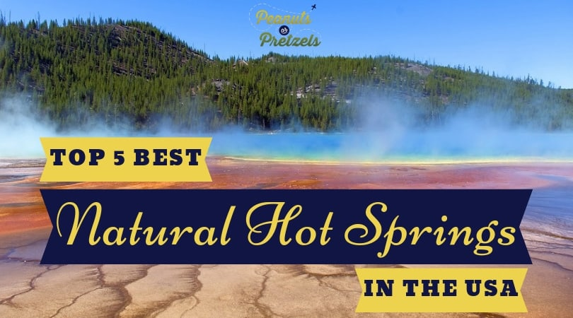 Our Top 5 Best Natural Hot Springs in USA