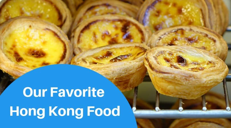 Our Favorite Hong Kong Food!