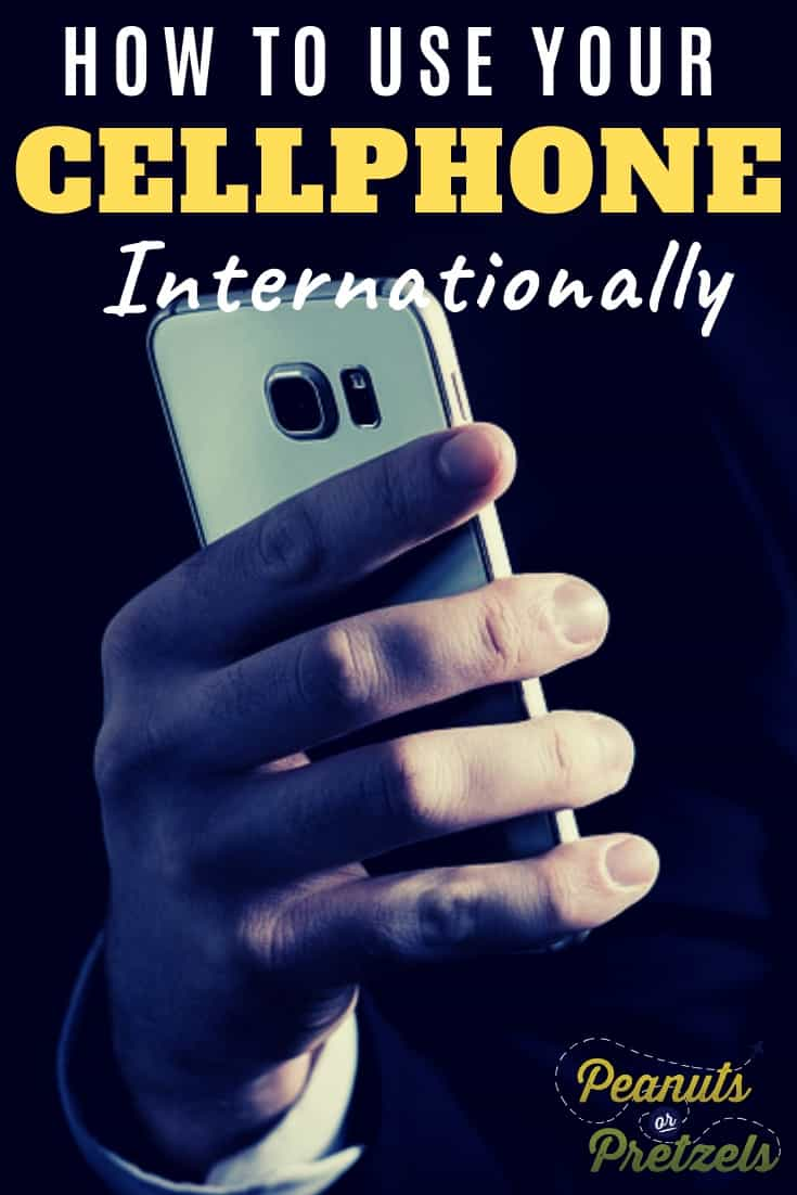 How to Use Your Cell Phone Internationally - Peanuts or Pretzels