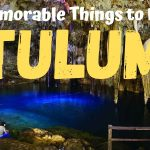 8 Memorable Things to Do in Tulum