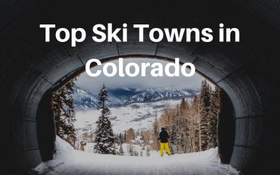 Top Ski Towns in Colorado for Food, Drink, Fun & Adventure!