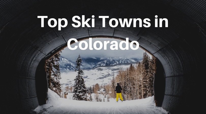 Top Ski Towns in Colorado for Food, Drink, Fun & Adventure!