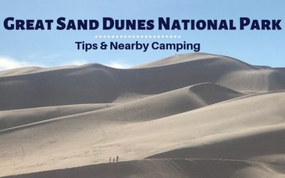 Tips for Visiting Great Sand Dunes National Park & Camping Nearby