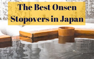 The Best Onsen Stopovers in Japan