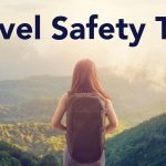 10 Travel Safety Tips from Our Own Experiences