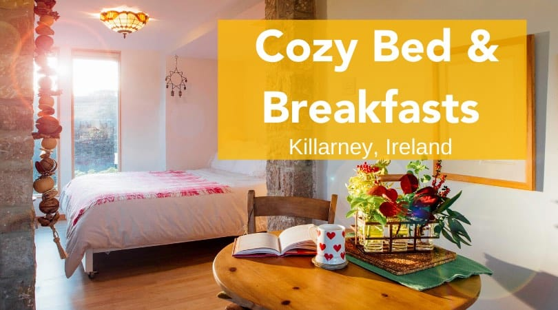 Cozy Up in a Bed and Breakfast in Killarney Ireland