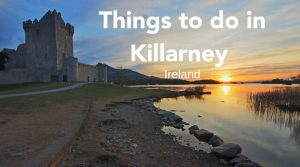 things to do in killarney ireland, ross castle and lake