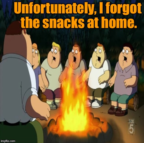 funny camping meme forgot snacks at campfire shocked faces