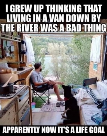 funny camping meme living in a van by a river is now a life goal