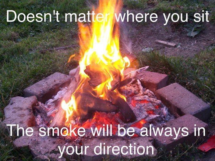 funny camping meme about smoke following you in every direction